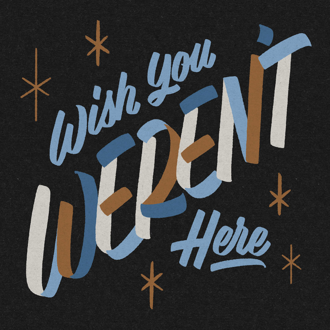 wish-you-werent-here